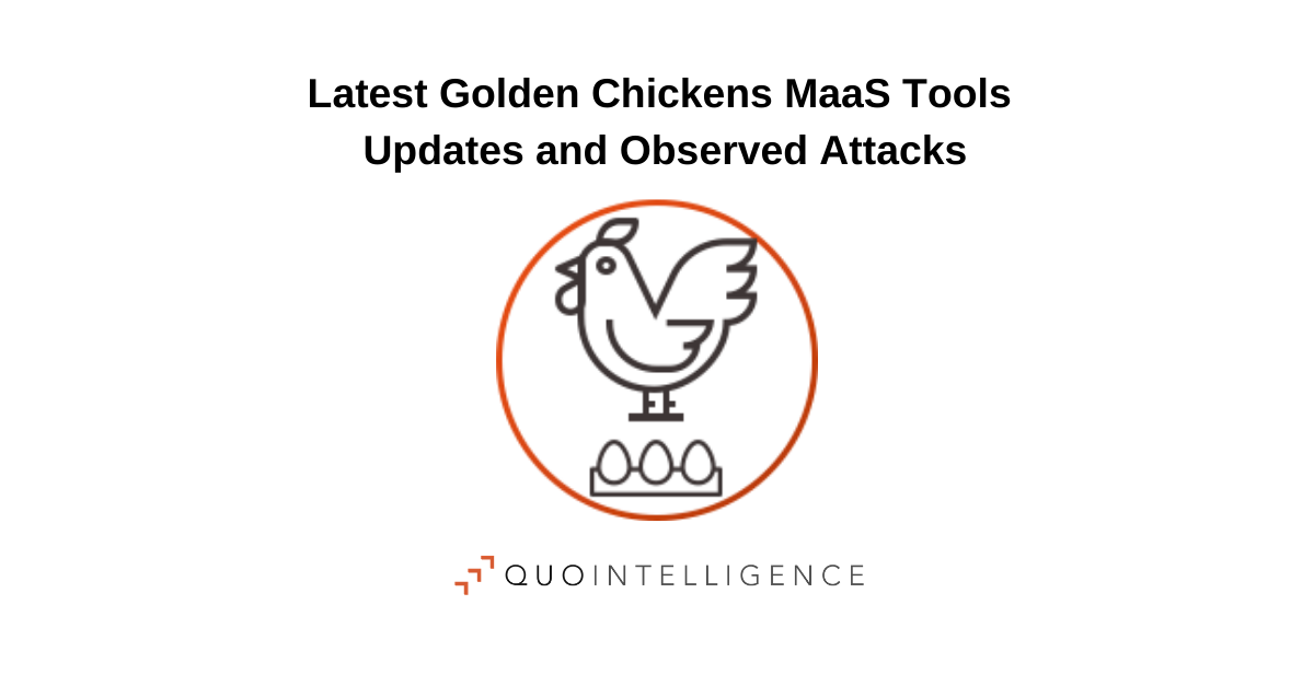 Latest Golden Chickens MaaS Tools Updates and Observed Attacks