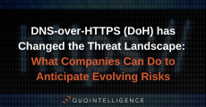 How DNS-over-HTTPS (DoH) has Changed the Threat Landscape and What Companies Can Do to Anticipate Evolving Risks