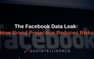 Facebook Data Leak: How Brand Protection Reduces Risks